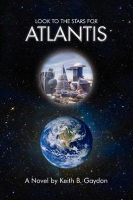 Boek cover Look to the Stars for Atlantis van Keith B. Gaydon (Paperback)