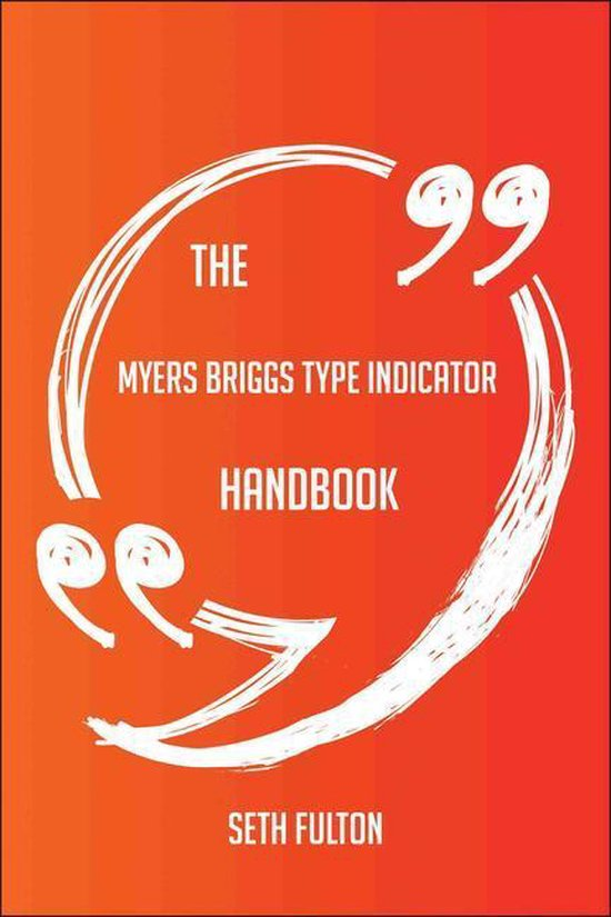Boek cover The myers briggs type indicator Handbook - Everything You Need To Know About myers briggs type indicator van Seth Fulton