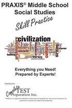 Praxis Middle School Social Studies Skill Practice