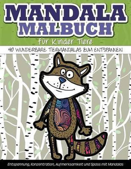 Mandala-Malbuch Fuer Kinder Tiere 40 Wunderbare Tiermandalas Zum Entspannen