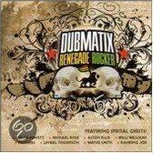 Dubmatix - Renegade Rockers