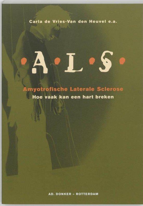 A.L.S. (Amyotrofische Laterale Sclerose) - Carla de Vries pdf epub