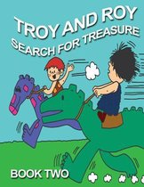 Troy and Roy Search for Treasue Book Two