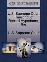 The U.S. Supreme Court Transcript of Record Hypodame