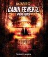 Cabin Fever 2; Spring Fever