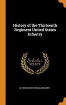 History of the Thirteenth Regiment United States Infantry