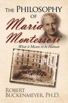 The Philosophy of Maria Montessori
