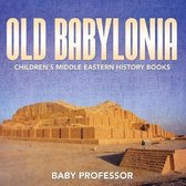 Old Babylonia Children's Middle Eastern History Books
