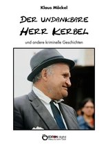 Der undankbare Herr Kerbel und andere kriminelle Geschichten
