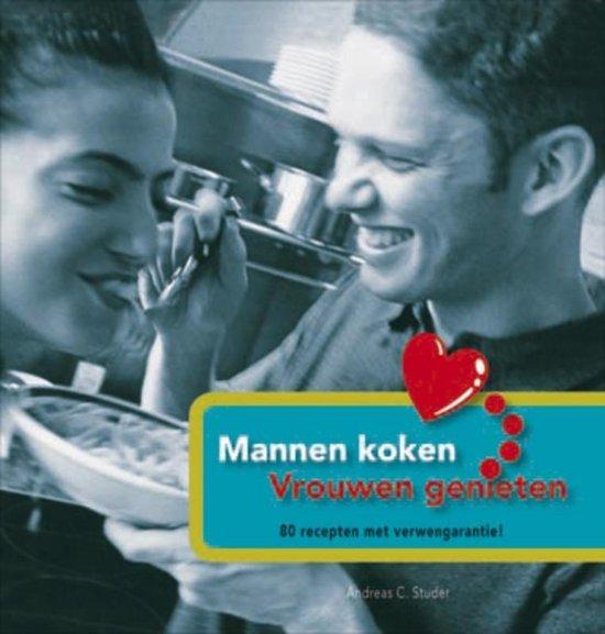 Boek cover Mannen Koken, Vrouwen Genieten van A.C. Studer (Hardcover)