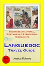 Languedoc, France Travel Guide - Sightseeing, Hotel, Restaurant & Shopping Highlights (Illustrated)