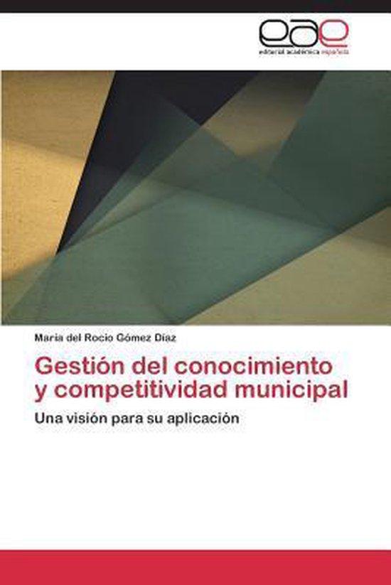 Gestion del Conocimiento y Competitividad Municipal