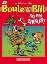 Boule Und Bill 29: So Ein Zirkus!