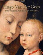 Hugo Van Der Goes: Drawings & Paintings (Annotated)