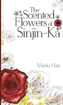 The Scented Flowers of Sinjin-Ka
