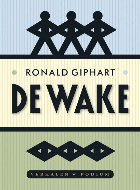 De wake - Ronald Giphart |