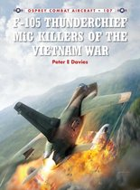 Boek cover F-105 Thunderchief MiG Killers of the Vietnam War van Peter E. Davies