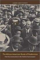 The African American Roots of Modernism