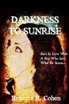 Darkness to Sunrise