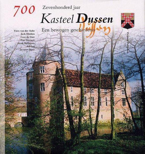 Zevenhonderd Jaar Kasteel Dussen - T. van der Aalst |