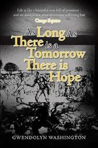 As Long as There Is a Tomorrow, There Is Hope