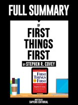 Full Summary Of ''First Things First - By Stephen R. Covey'' Written By Sapiens Editorial