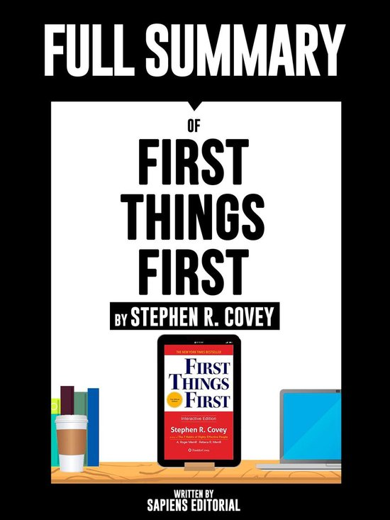 Afbeelding van Full Summary Of First Things First - By Stephen R. Covey Written By Sapiens Editorial