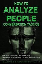 How to Analyze People - Conversation Tactics