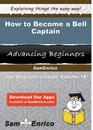 How to Become a Bell Captain