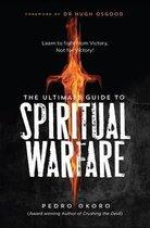 The Ultimate Guide to Spiritual Warfare