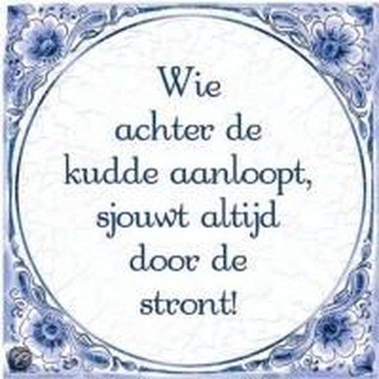 Benza - Delfts Blauwe Spreukentegel - Wie achter de kudde aanloopt, sjouwt altijd door de strond!