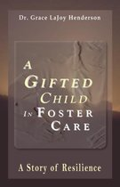 A Gifted Child In Foster Care