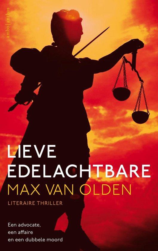 Lieve edelachtbare. Een advocate, een affaire en een dubbele moord - Max van Olden  