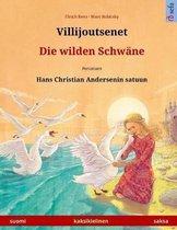 Villijoutsenet - Die Wilden Schw ne. Kaksikielinen Lastenkirja Perustuen Hans Christian Andersenin Satuun (Suomi - Saksa)