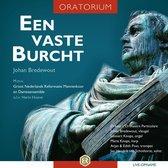 Een Vaste Burcht - OratoriumLiove opname van Johan Bredewout met medewerking van Groot Nederlands Mannenkoor en Damesensemble onder leiding van Harm Hoeve (met solisten en instrumentalisten van Orkest L'Orchestra Particolare)