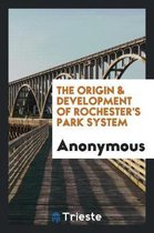 The Origin & Development of Rochester's Park System