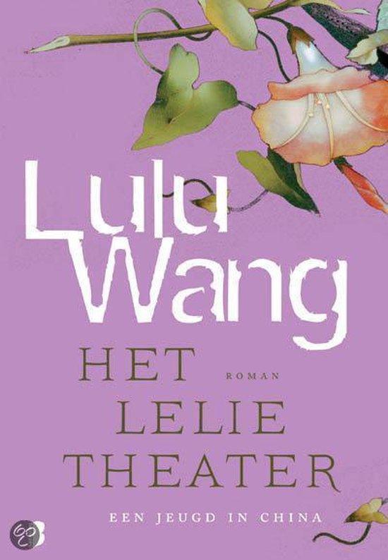 Het lelietheater - Lulu Wang |