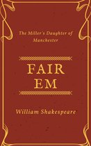 Fair Em, the Miller's Daughter of Manchester (Annotated)