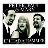 Peter Paul & Mary - If I Had A Hammer - The..