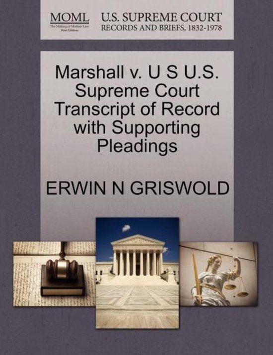 Marshall V. U S U.S. Supreme Court Transcript of Record with Supporting Pleadings