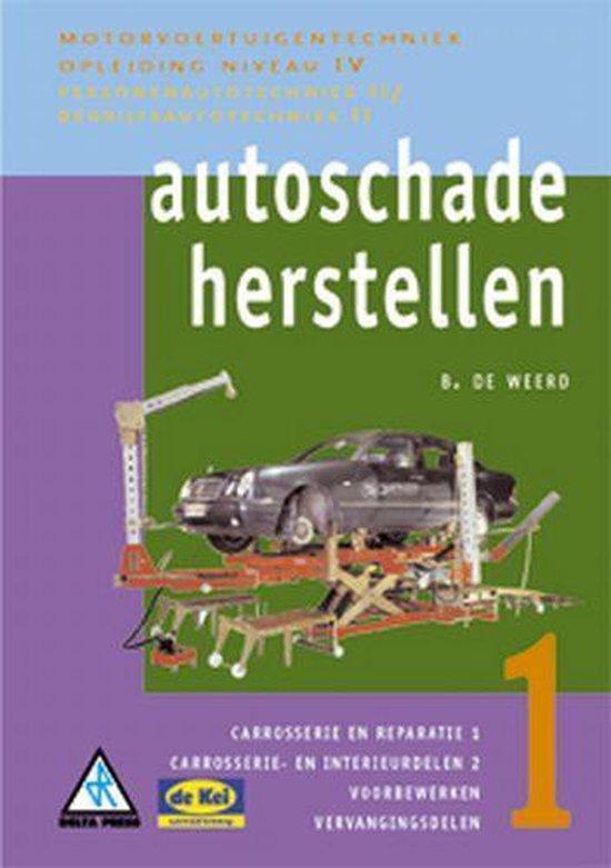 Motorvoertuigentechniek IV - Autoschadeherstellen 1 - B. de Weerd |