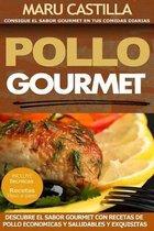 Pollo Gourmet - Consigue El Sabor Gourmet En Tus Comidas Diarias