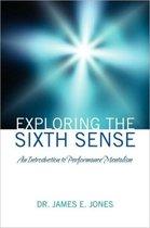 Exploring the Sixth Sense