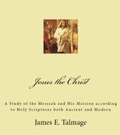 Jesus the Christ by James E. Talmage: Sixth edition