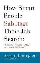 How Smart People Sabotage Their Job Search