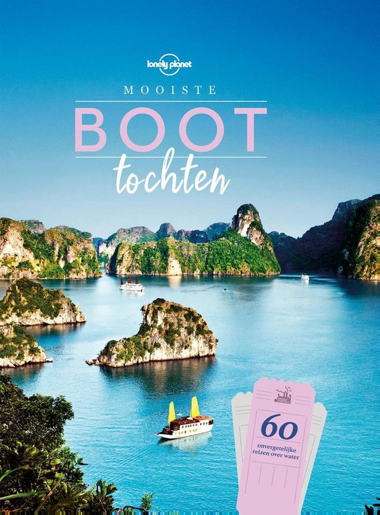 Lonely Planet - Mooiste boottochten - Lonely Planet |