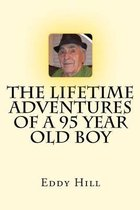 The Lifetime Adventures of a 95 Year Old Boy