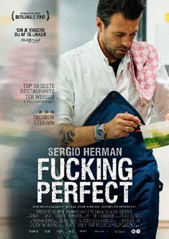 Speelfilm - Sergio Herman, Fucking Perfect
