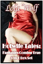 Hotwife Tales: Fantasies Coming True (5 in 1 Box Set)