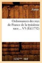 Ordonnances des roys de France de la troisieme race. Volume 3 (Ed.1732)